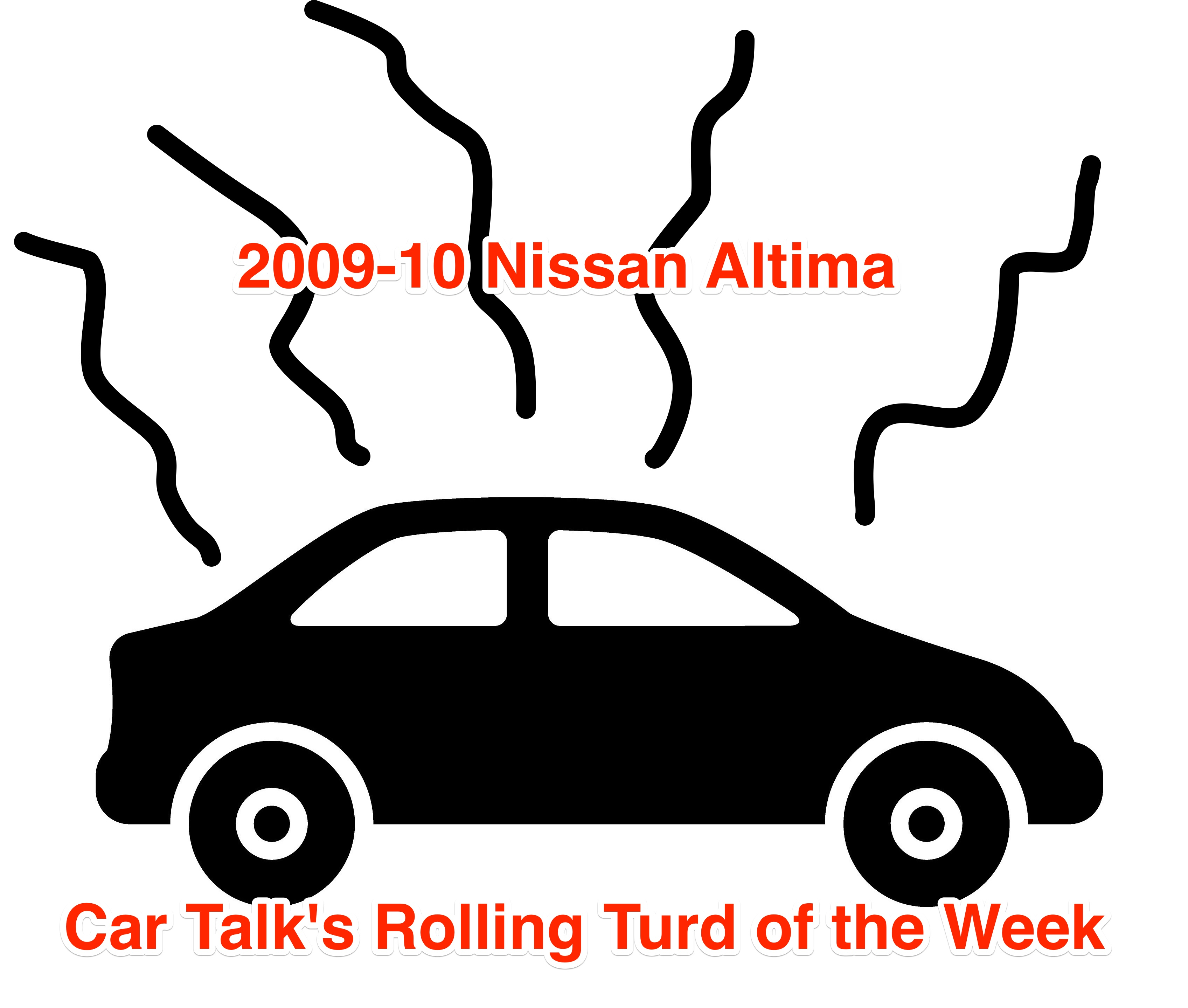 Without further ado, we award this week's turd of the week to: The Nissan Alitma